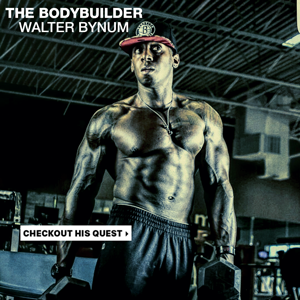 THE QUEST-THE BODYBUILDER