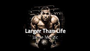 Larger Than Life - Jamie Mctizic