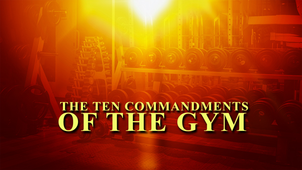 The Ten Commandments of the Gym