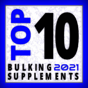 Top 10 Bulking Supplements For 2021