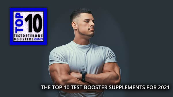 Top 10 Test Booster Supplements for 2021